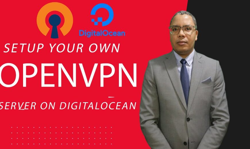 Setup Your Own Private OpenVPN Server on DigitalOcean droplet